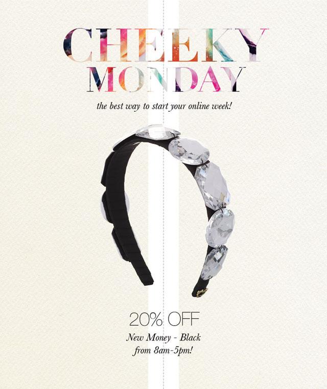 Cheeky-monday-newmoneyblack